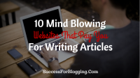 10 Mind Blowing Websites That Pay You For Writing Articles