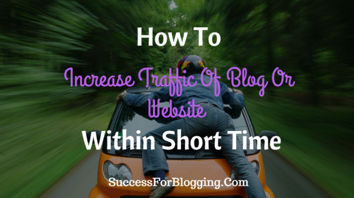 How To increase traffic of blog or website Within Short Time